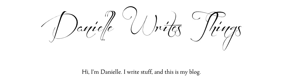 Danielle Writes Things